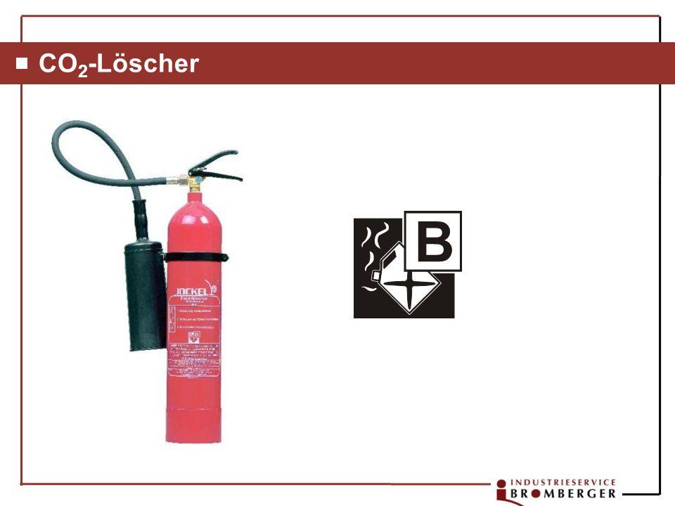 CO2-Löscher[B] Löscht brennbare flüssige Stoffe, z.B.